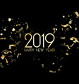 2019 happy new year card with gold confetti vector image vector image