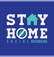 stay home social distancing concept sign icon vector image vector image