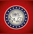 donkey and elephant inside button of vote concept vector image vector image