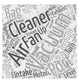 How Vacuum Cleaners Work Word Cloud Concept vector image vector image