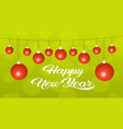 merry christmas happy new year concept red balls vector image