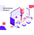 refurbished product isometric modern flat design vector image vector image