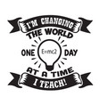 teacher quote and saying good for cricut i am vector image vector image