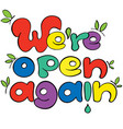 we are open again colorful sign for shops vector image vector image