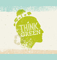 think green recycle reduce reuse eco poster vector image vector image