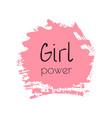 girl power hand drawn letteringe badge vector image