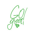 go green poster with leaves vector image