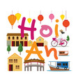 hoi an vietnam travel and attraction vector image vector image