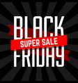 black friday super sale design template vector image vector image