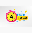 four days left icon 4 days to go vector image vector image