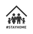 stayhome hashtag sign with family under roof vector image vector image