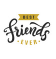best friends ever friendship day cute poster vector image vector image