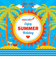 Enjoy summer holiday - concept banner vector image vector image
