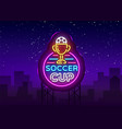 soccer cup logo neon design template vector image vector image