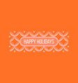 christmas geometric pattern and holidays wishes vector image vector image