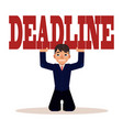 deadline pressure on businessman - young man in vector image