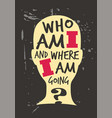 design t-shirt print who am i vector image vector image