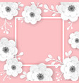 paper cut flowers frame greeting card template vector image vector image