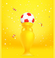 soccer cup with confetti winner concept vector image vector image