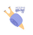 keep moving lettering quote flat hand drawn view vector image vector image