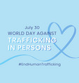 world day against trafficking in persons annual vector image vector image