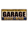 garage vintage rusty metal sign vector image
