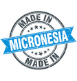 made in Micronesia blue round vintage stamp vector image vector image