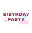 happy birthday greeting card confetti papercut vector image vector image