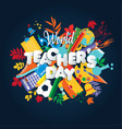 happy teacher s day poster concept world vector image vector image