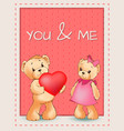 you and me happy valentines day poster two bears vector image vector image