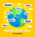 global hello day concept background flat style vector image vector image