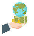 hand holding money and earth globe vector image vector image