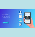 online courses banner hand holds smartphone vector image