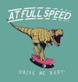 satisfied tyrannosaur rex rides on skateboard vector image vector image