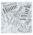 Working from Home Managing Stress at Ease Word vector image vector image