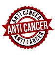 anti cancer label or sticker vector image vector image