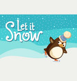 let it snow greeting card penguin skates on snow vector image vector image