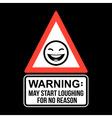 Warning May Start Loughing For No Reason T-shirt vector image vector image