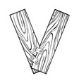 wooden letter v engraving vector image vector image