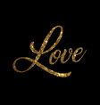 golden glitter of isolated hand writing word love vector image vector image