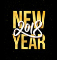 happy new year 2018 greeting card design vector image vector image