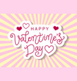 happy valentines day in pink on rays background vector image