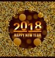 new year 2018 celebration background vector image