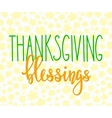 Thanksgiving Blessings lettering typography vector image