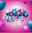 happy valentines day design with color balloon on vector image