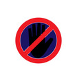 do not touch icon vector image vector image