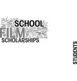 film school scholarships text background word vector image vector image