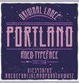 original label typeface named portland vector image vector image