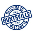 welcome to huntsville blue stamp vector image vector image