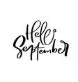 hello september ink lettering handwriting vector image vector image